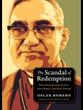 The Scandal of Redemption: When God Liberates the Poor, Saves Sinners, and Heals Nations