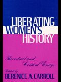 Liberating Womens Hist: Theoretical and Critical Essays