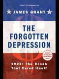 The Forgotten Depression: 1921, the Crash That Cured Itself
