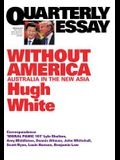 Quarterly Essay 68 Without America: Australia in the New Asia