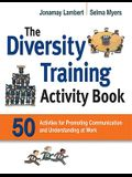 The Diversity Training Activity Book: 50 Activities for Promoting Communication and Understanding at Work