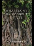 What I Don't Know about Death: Reflections on Buddhism and Mortality