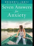 7 Answers for Anxiety