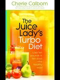 The Juice Lady's Turbo Diet: Lose Ten Pounds in Ten Days--The Healthy Way!