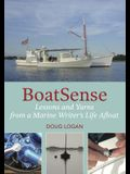 Boatsense: Lessons and Yarns from a Marine Writer's Life Afloat