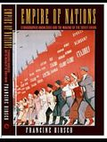 Empire of Nations: Ethnographic Knowledge and the Making of the Soviet Union (Culture and Society after Socialism)