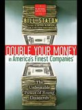 Double Your Money in America's Finest Companies: The Unbeatable Power of Rising Dividends