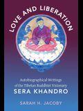 Love and Liberation: Autobiographical Writings of the Tibetan Buddhist Visionary Sera Khandro