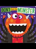 Don't Feed the Monster