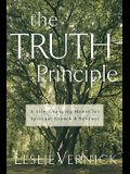 The Truth Principle: A Life-Changing Model for Spiritual Growth and Renewal