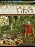 Building Outdoor Gear, Revised 2nd Edition: Easy-To-Make Projects for Camping, Fishing, Hunting, and Canoeing (Canoe Paddle, Pack Frame, Reflector Ove