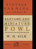 Bantams and Miniature Fowl