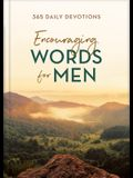Encouraging Words for Men: 365 Daily Devotions