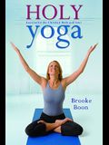 Holy Yoga: Exercise. for the Christian Body and Soul