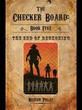 The Checker Board: Book Five: The End of Reckoning