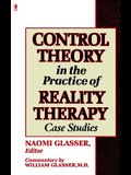 Control Theory in the Practice of Reality Therapy: Case Studies /