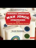Winning American Mah Jongg Strategies: A Guide for the Novice Player -Learn the Secrets of Success to Strategize, Excel and Win at Mah Jongg