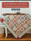 Blackberg Edition: 11 Beloved Quilts That Stand the Test of Time