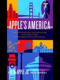 Apple's America: The Discriminating Traveler's Guide to 40 Great Cities in the United States and Canada