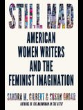 Still Mad: American Women Writers and the Feminist Imagination