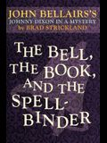 The Bell, the Book, and the Spellbinder