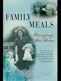 Family Meals: Bringing Her Home