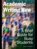 Academic Writing Now: A Brief Guide for Busy Students