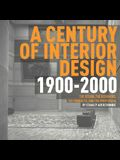 Century of Interior Design 1900-2000: The Designers, the Products, and the Profession