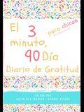 El diario de gratitud de 3 minutos y 90 días para niñas: Un diario de pensamiento positivo y gratitud para que los niñas promuevan la felicidad, la au
