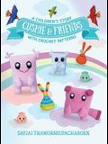 Cushie and Friends: a children's story with crochet patterns