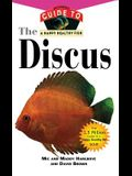 The Discus: An Owner's Guide to a Happy Healthy Fish (Happy Healthy Pet)