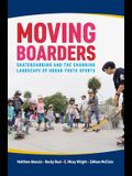Moving Boarders: Skateboarding and the Changing Landscape of Urban Youth Sports