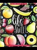 Life Is Sweet: An Adult Coloring Book