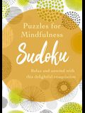 Puzzles for Mindfulness Sudoku: Relax and Unwind with This Delightful Compilation