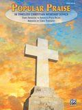 Popular Praise: 10 Timeless Christian Worship Songs