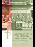 The Missions of Jesus and the Disciples According to the Fourth Gospel: With Implications for the Fourth Gospel's Purpose and the Mission of the Conte