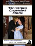 The Captain's Compromised Heiress: Regency Historical Romance