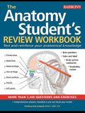 Anatomy Student's Review Workbook: Test and Reinforce Your Anatomical Knowledge