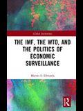 The Imf, the Wto & the Politics of Economic Surveillance