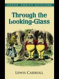 Through the Looking-Glass (Dover Thrift Editions)