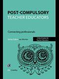 Post Compulsory Teacher Educators: Connecting Professionals: Connecting Professionals