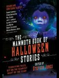 The Mammoth Book of Halloween Stories: Terrifying Tales Set on the Scariest Night of the Year!