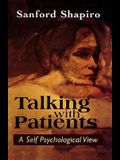 Talking with Patients: A Self Psychological View of Creative Intuition and Analytic Discipline