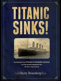 Titanic Sinks!: Experience the Titanic's Doomed Voyage in This Unique Presentation of Fact Andfi Ction