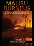 Malibu Burning: The Real Story Behind LA's Most Devastating Wildfire