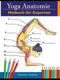 Yoga-Anatomie-Malbuch für Experten: 50+ Unglaublich Detailliertes Arbeitsbuch zum Selbsttest von Fortgeschrittenen Yoga-Posen in Farbe Das Perfekte Ge
