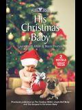 His Christmas Baby: The Cowboy Seal's Jingle Bell BabyThe Surgeon's Christmas Baby