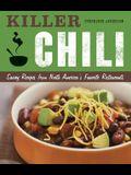 Killer Chili:  Savory Recipes from North AmericaÆs Favorite Chilli Restaurants