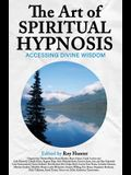 The Art of Spiritual Hypnosis: Accessing Divine Wisdom