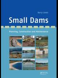 Small Dams: Planning, Construction and Maintenance